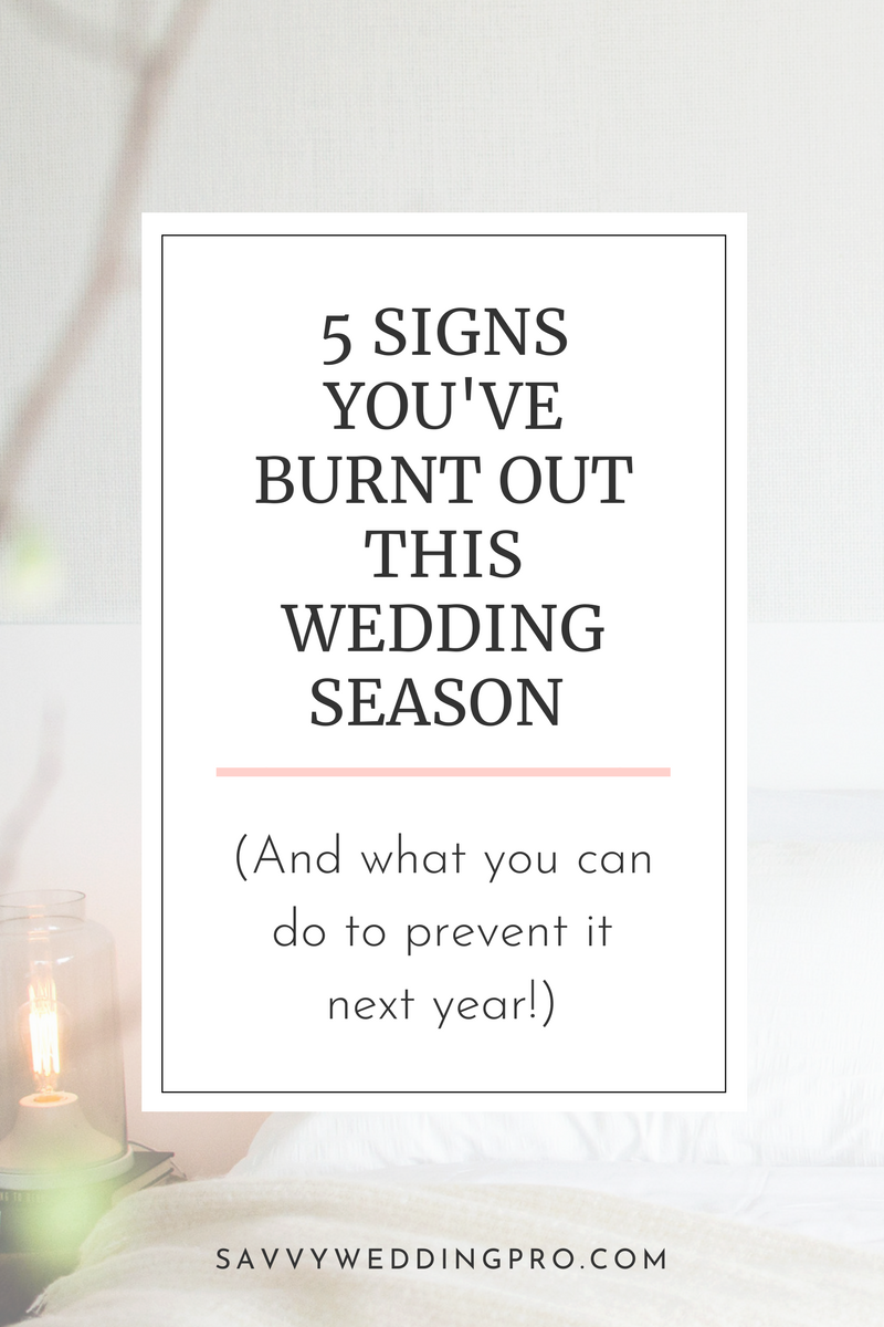 5 signs youve burnt out this wedding season and what you can do to 5 signs youve burnt out this wedding season and what you can do to prevent it next year savvy wedding pro junglespirit Choice Image