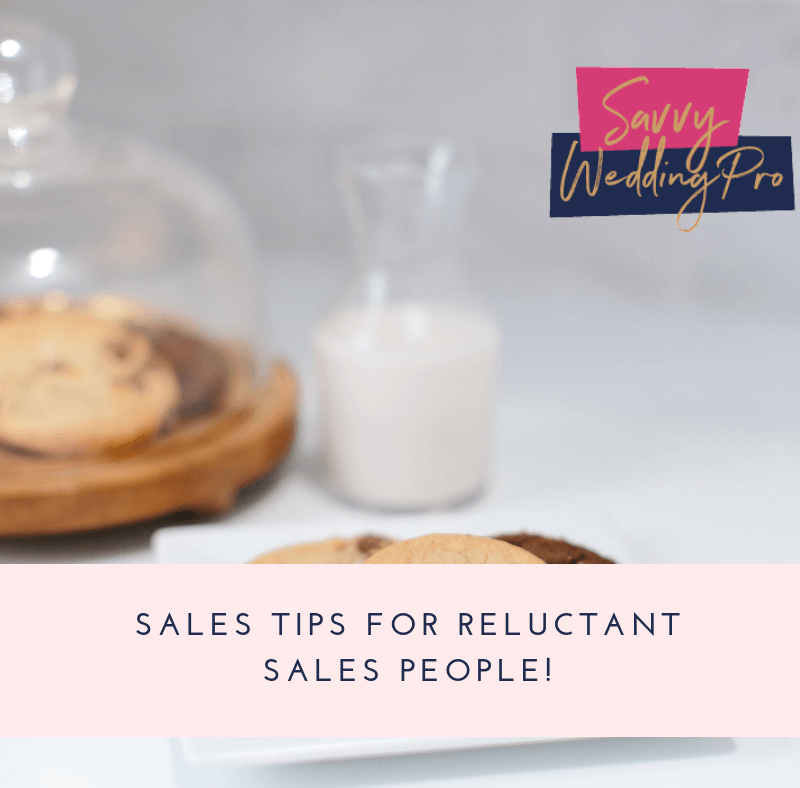 Sales Tips for Reluctant Sales People in the Wedding Industry