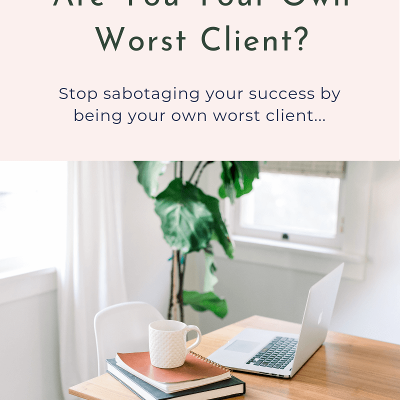 Your Own Worst Client